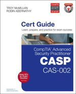 Comptia Advanced Security Practitioner (CASP) CAS-002 Cert Guide : Cert Guide - Troy McMillan