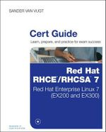 Red Hat RHCE/RHCSA 7 Cert Guide : Red Hat Enterprise Linux 7 (Ex200 and Ex300) - Sander van Vugt