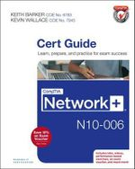 CompTIA Network+ N10-006 Cert Guide : Cert Guide - Keith Barker