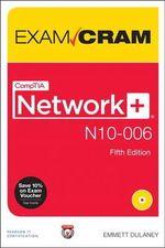 CompTIA Network+ N10-006 Authorized Exam Cram - Emmett Dulaney