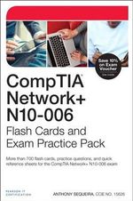 Comptia Network+ N10-006 Flash Cards and Exam Practice Pack : Flash Cards and Exam Practice Packs - Anthony Sequeira