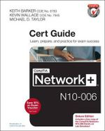 Comptia Network+ N10-006 Cert Guide - Keith Barker