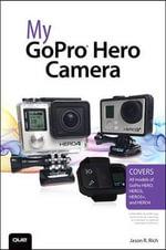 My Gopro Hero Camera : My... - Jason R. Rich