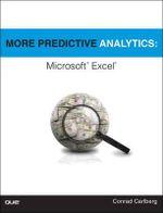 More Predictive Analytics : Microsoft Excel - Conrad George Carlberg