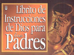 Librito de Instrucciones de Dios Para los Padres / God's Little Instruction Book for Parents : The Seven of Nine Scripts : Book 2 - Various Artists