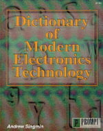 Dictionary of Modern Electronics Technology - Andrew Singmin