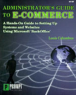 Administrator's Guide to E-commerce : A Hands-on Guide to Setting Up Systems and Websites - Louis Columbus