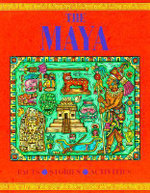The Maya : Facts. Stories. Activities - Robert Nicholson