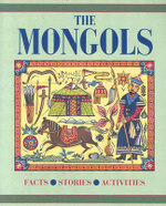 The Mongols : Facts. Stories. Activities - Robert Nicholson