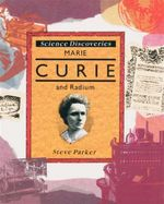 Marie Curie and Radium : Science Discoveries Series - Steve Parker