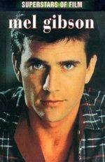 Superstars of Film : Mel Gibson - Sandy Noble