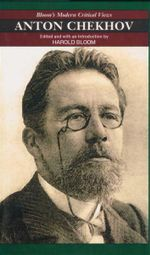Anton Chekhov : Bloom's Modern Critical Views