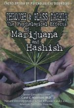 Through a Glass Darkly : The Psychological Effects of Marijuana and Hashish : Encyclopedia of Psychological Disorders - Elizabeth Russell Connelly