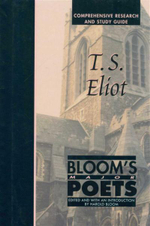 T.S. Eliot : Bloom's Major Poets