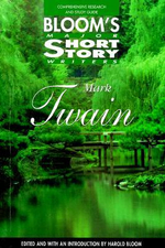 Mark Twain : Bloom's Major Short Story Writers