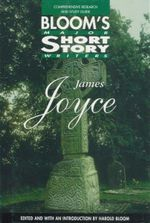 James Joyce : Bloom's Major Short Story Writers