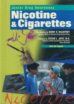 Nicotine and Cigarettes : Junoir Drug Awareness - Gina De Angelis