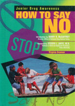 How to Say No : Junoir Drug Awareness - Virginia Aronson