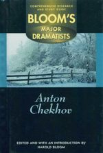 Anton Chekhov : Bloom's Major Dramatists