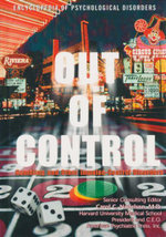 Out of Control : Gambling and Other Impulse Control Disorders : Encyclopedia of Psychological Disorders - Linda Bayer