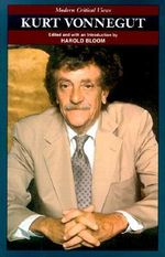 Kurt Vonnegut : Bloom's Modern Critical Views