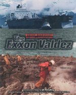 The Exxon Valdez : Great Disasters : Reforms and Ramifications - Tracey Dils
