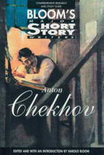 Anton Chekhov : Bloom's Major Short Story Writers