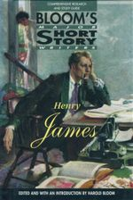 Henry James : Bloom's Major Short Story Writers