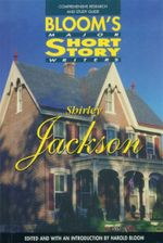 Shirley Jackson : Bloom's Major Short Story Writers