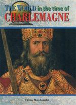 The World In The Time Of Charlemagne - Fiona Macdonald