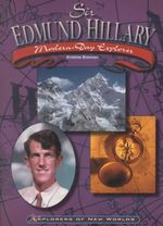 Sir Edmund Hillary : Modern-day Explorer : Explorers of New Worlds - Kristine Brennan