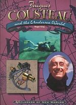 Jacques Cousteau and the Undersea World : Explorers of New Worlds - Roger King