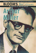 Arthur Miller : Bloom's BioCritiques