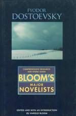 Fyodor Dostoevsky : Bloom's Major Novelists - Harold Bloom