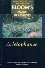 Aristophanes : Bloom's Major Dramatists