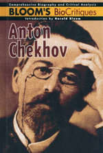 Anton Chekhov : Bloom's BioCritiques