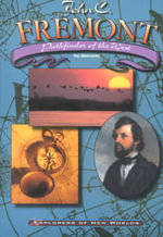John C. Fremont : Pathfinder of the West - Hal Marcovitz