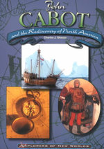 John Cabot and the Rediscovery of North America : Explorers of New Worlds - Charles J. Shields