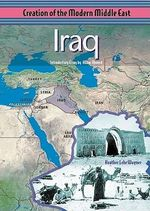 Iraq : Creation of the Modern Middle East - Heather Lehr Wagner