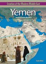 Yemen : Creation of the Modern Middle East - Sandra Weber