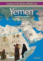 Yemen : Creation of the Modern Middle East - Sandra Weber