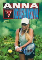 Anna Kournikova : Great Female Athletes - Connie Berman