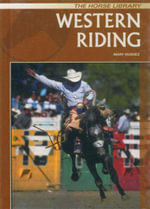 Western Riding : The Horse Library - Mary Hughes