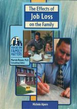 The Effects of Job Loss on the Family : Focus on Family Matters - Michele Alpern