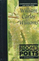 William Carlos Williams : Bloom's Major Poets