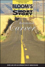 Raymond Carver : Bloom's Major Short Story Writers