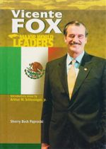 Vicente Fox : Major World Leaders - Sherry Beck Paprocki