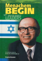 Menachem Begin : Major World Leaders - Virginia Brackett