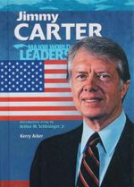 Jimmy Carter : Major World Leaders - Kerry Acker