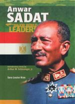 Anwar Sadat : Major World Leaders - Sara Louise Kras